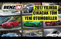 2017'DE SATIŞA ÇIKACAK OTOMOBİLLERİ İNCELİYORUZ